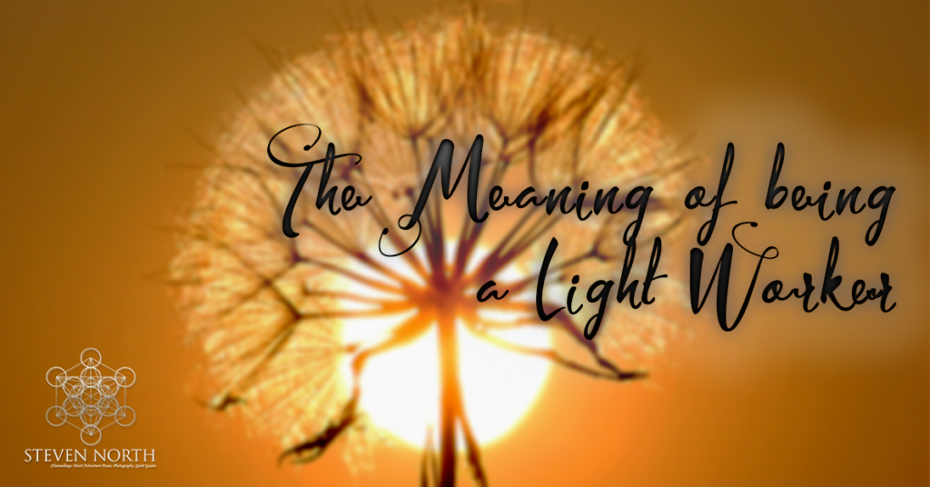 The Meaning of Being a Light worker by Amy North