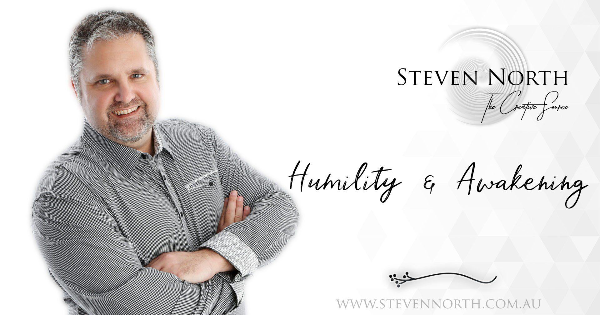 Humility & Awakening - Steven North