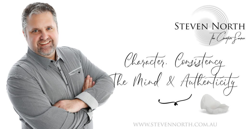 Character, Consistency, The Mind, Authenticity