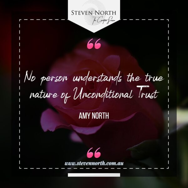 No person understands the true nature of Unconditional Trust Amy North