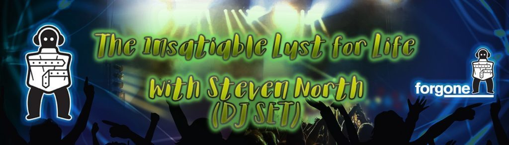 The Insatiable Lust for Life DJ Set