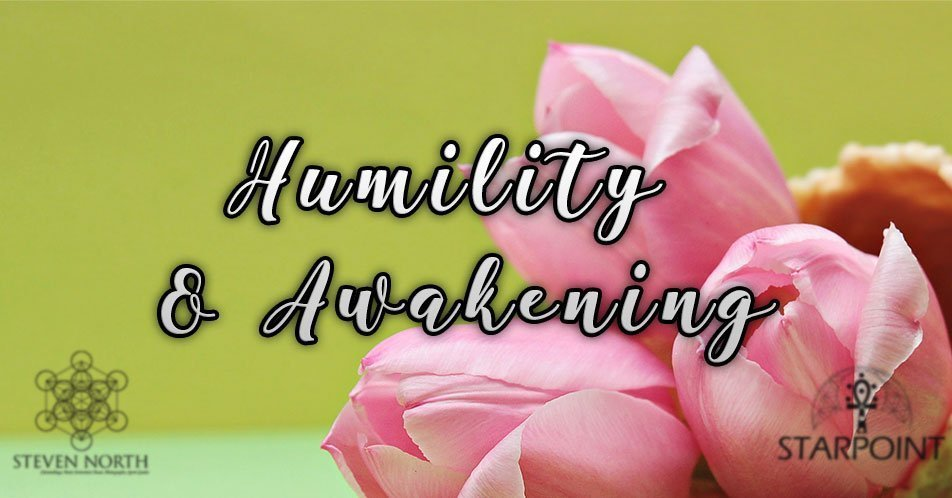 Humility & Awakening