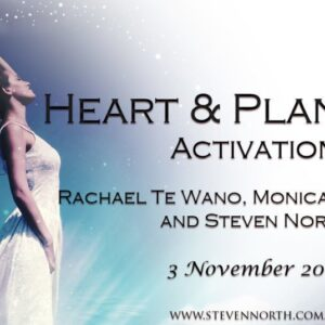 Heart & Planetary Activation with Rachael Te Wano, Monica McTaggart and Steven North