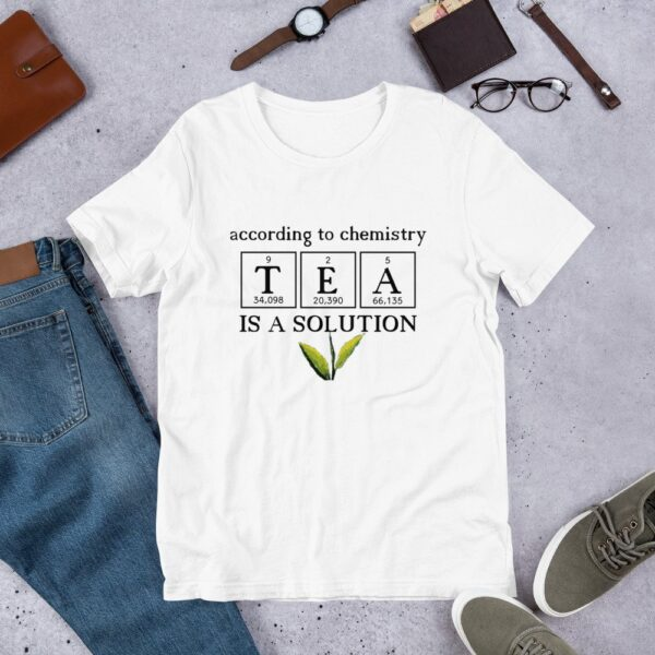 According to Chemisty, Tea is a Solution - Short-Sleeve Unisex T-Shirt 1