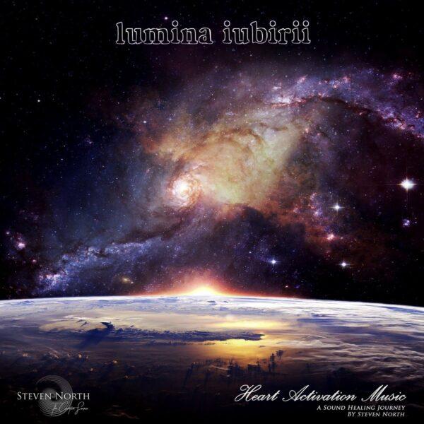 Lumina Iubirii - Steven North - Heart Activation Music