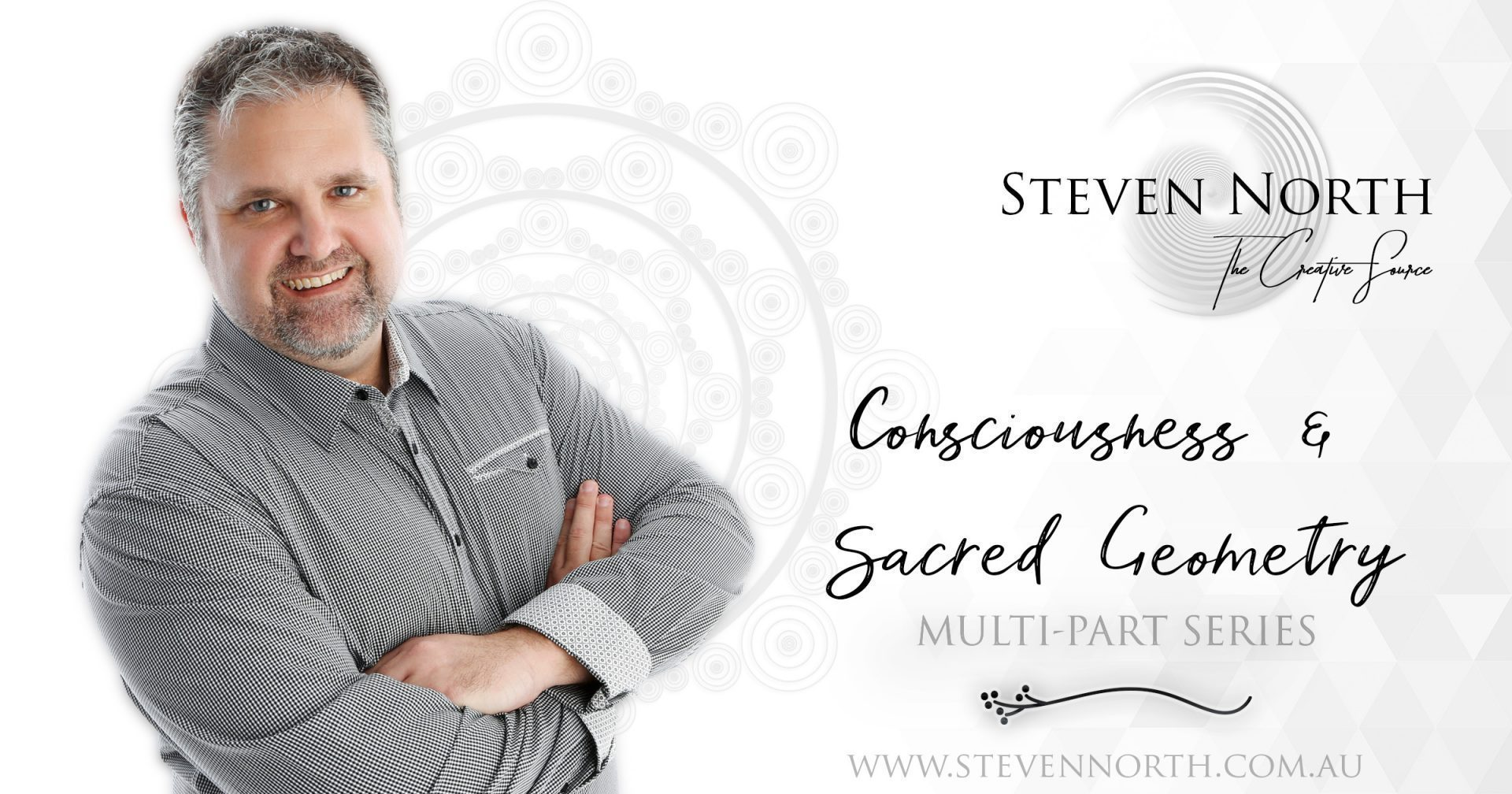Consciousness & Sacred Geometry with Steven North